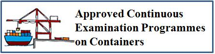 Approved Continuous Examination Programmes on Containers